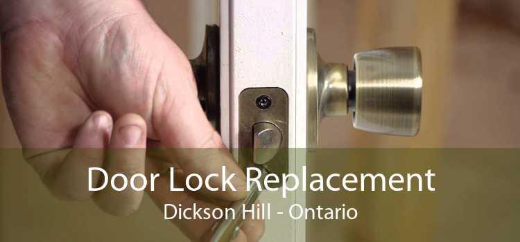Door Lock Replacement Dickson Hill - Ontario