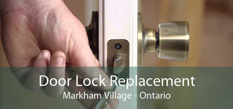 Door Lock Replacement Markham Village - Ontario