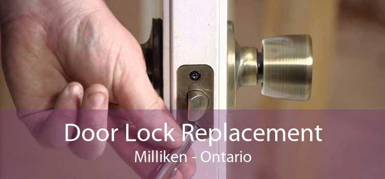 Door Lock Replacement Milliken - Ontario