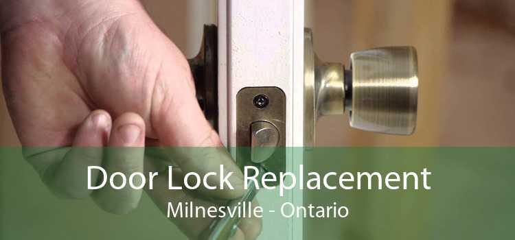 Door Lock Replacement Milnesville - Ontario