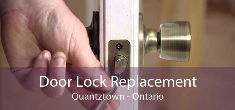 Door Lock Replacement Quantztown - Ontario