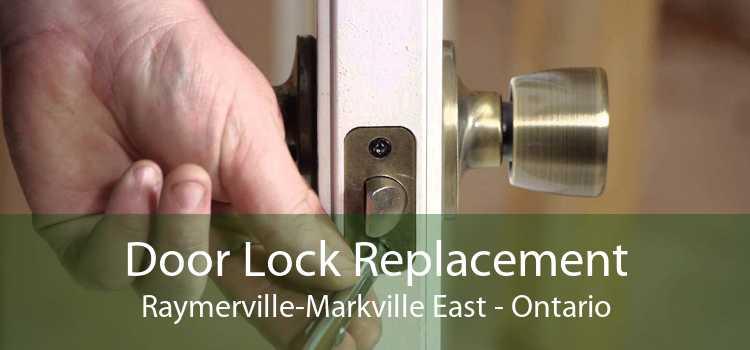 Door Lock Replacement Raymerville-Markville East - Ontario