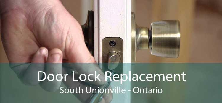 Door Lock Replacement South Unionville - Ontario