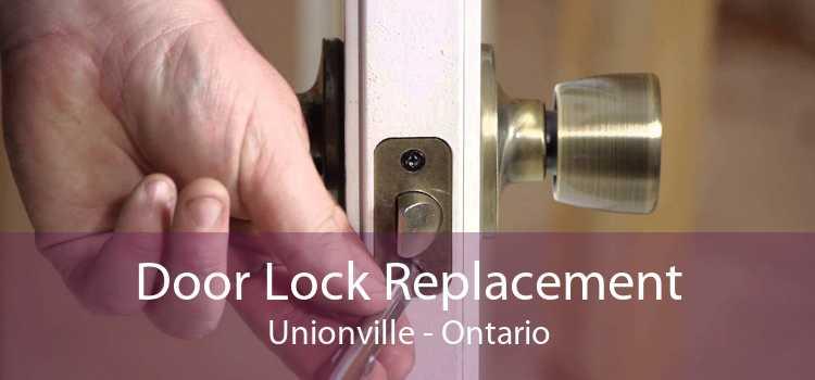 Door Lock Replacement Unionville - Ontario