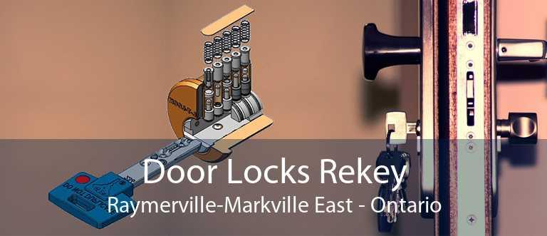 Door Locks Rekey Raymerville-Markville East - Ontario