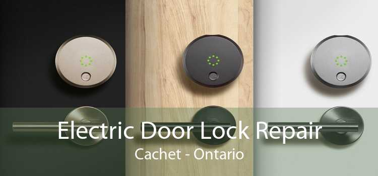 Electric Door Lock Repair Cachet - Ontario