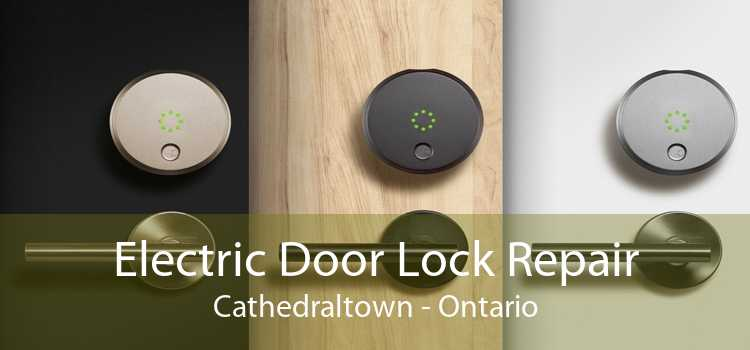 Electric Door Lock Repair Cathedraltown - Ontario