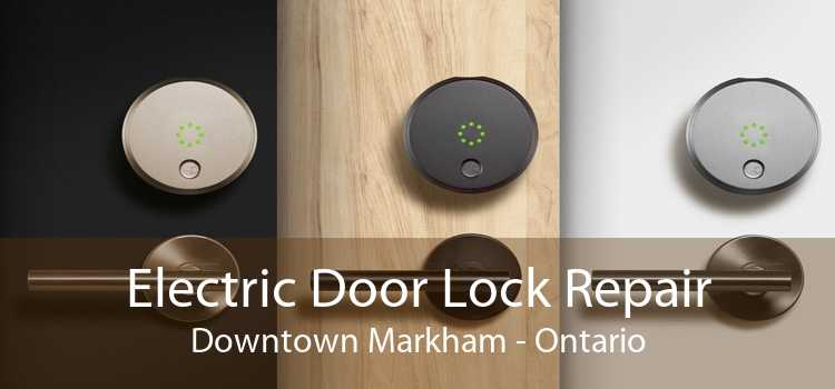 Electric Door Lock Repair Downtown Markham - Ontario