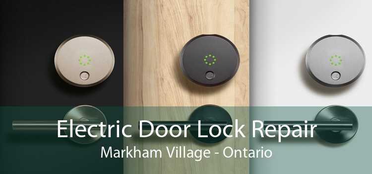 Electric Door Lock Repair Markham Village - Ontario