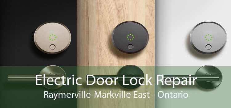 Electric Door Lock Repair Raymerville-Markville East - Ontario