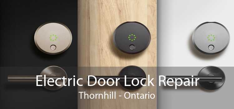 Electric Door Lock Repair Thornhill - Ontario