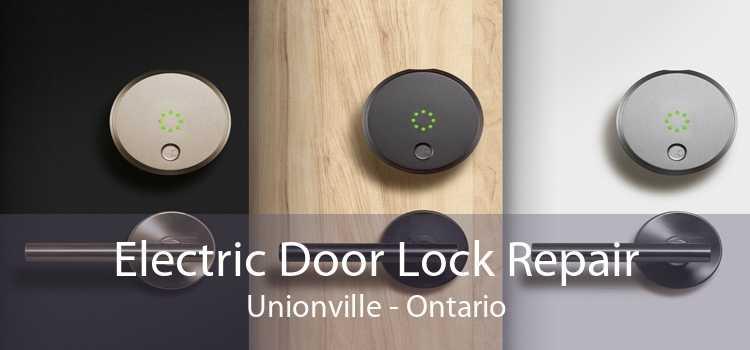 Electric Door Lock Repair Unionville - Ontario
