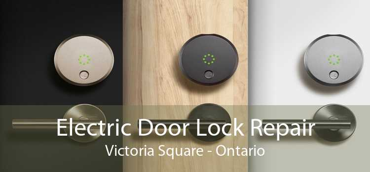 Electric Door Lock Repair Victoria Square - Ontario