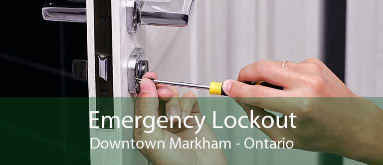 Emergency Lockout Downtown Markham - Ontario