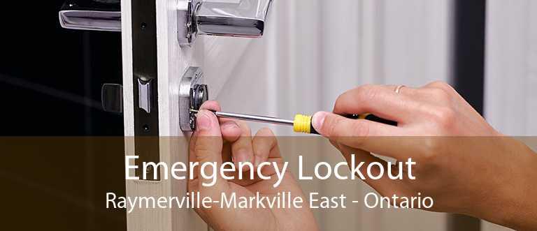 Emergency Lockout Raymerville-Markville East - Ontario