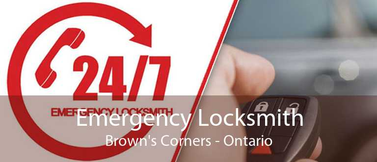 Emergency Locksmith Brown's Corners - Ontario