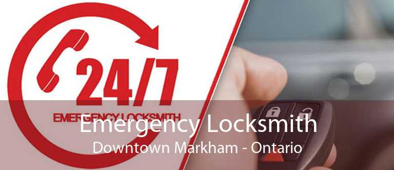 Emergency Locksmith Downtown Markham - Ontario
