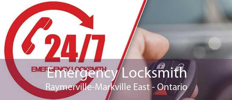 Emergency Locksmith Raymerville-Markville East - Ontario
