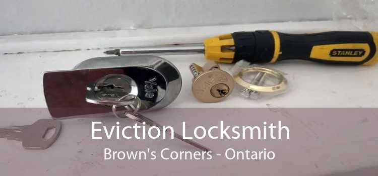 Eviction Locksmith Brown's Corners - Ontario