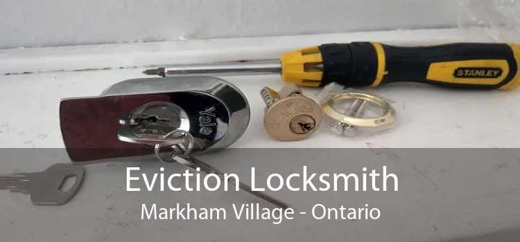 Eviction Locksmith Markham Village - Ontario