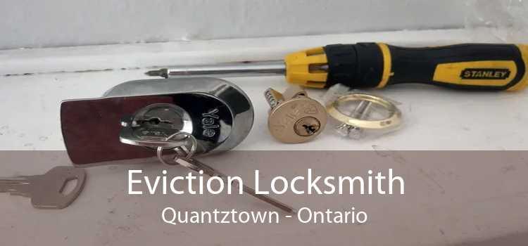 Eviction Locksmith Quantztown - Ontario