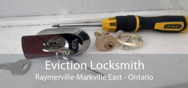 Eviction Locksmith Raymerville-Markville East - Ontario