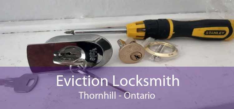Eviction Locksmith Thornhill - Ontario