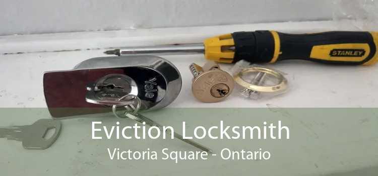 Eviction Locksmith Victoria Square - Ontario