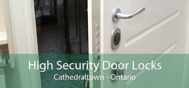 High Security Door Locks Cathedraltown - Ontario