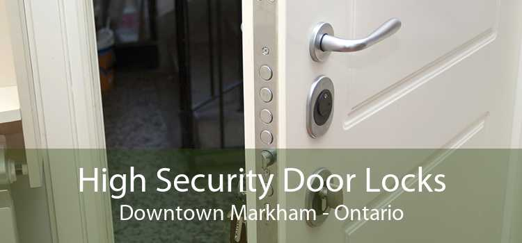 High Security Door Locks Downtown Markham - Ontario