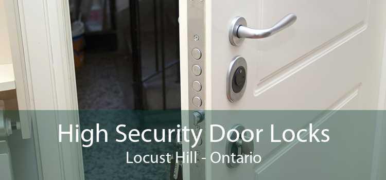 High Security Door Locks Locust Hill - Ontario