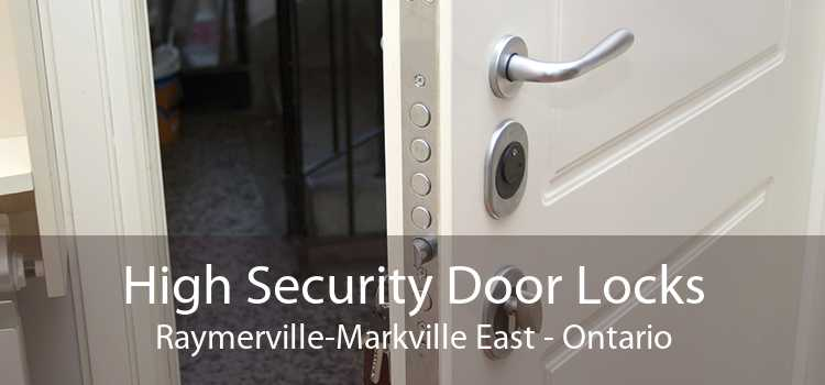 High Security Door Locks Raymerville-Markville East - Ontario
