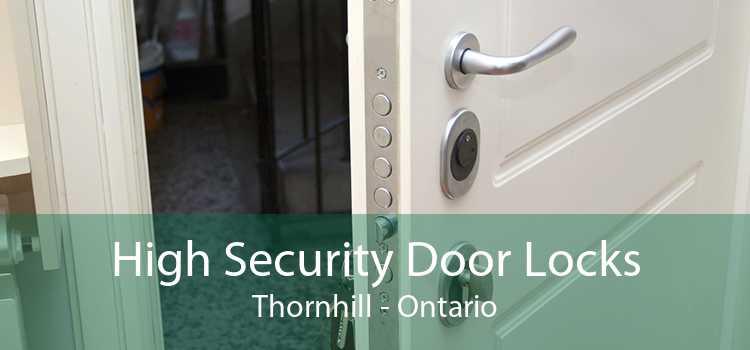 High Security Door Locks Thornhill - Ontario