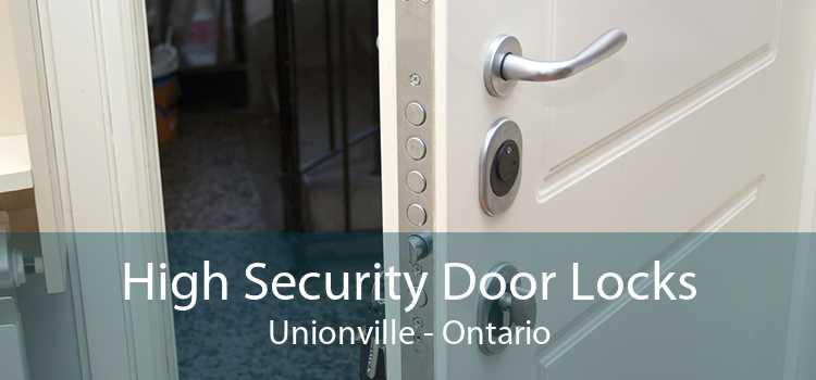 High Security Door Locks Unionville - Ontario
