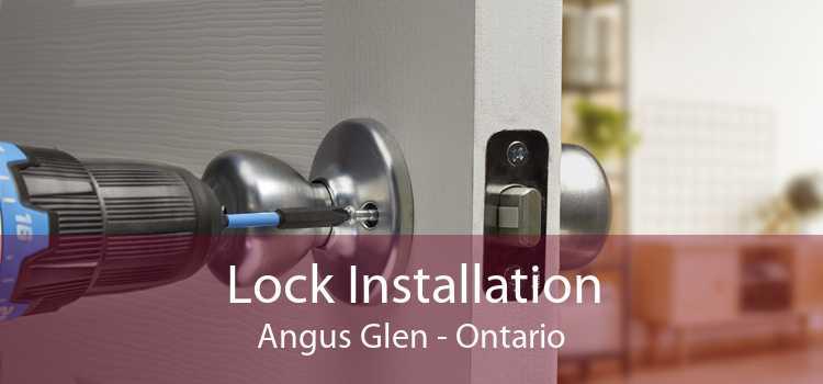 Lock Installation Angus Glen - Ontario