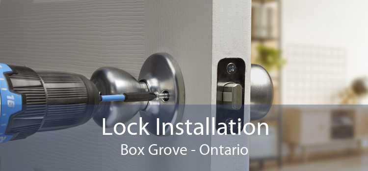 Lock Installation Box Grove - Ontario