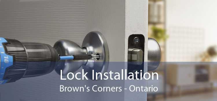 Lock Installation Brown's Corners - Ontario
