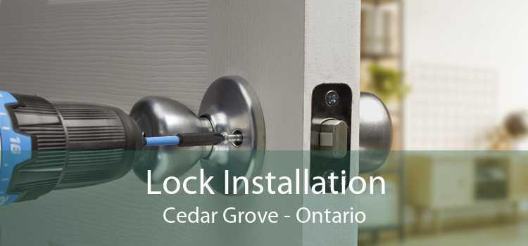 Lock Installation Cedar Grove - Ontario