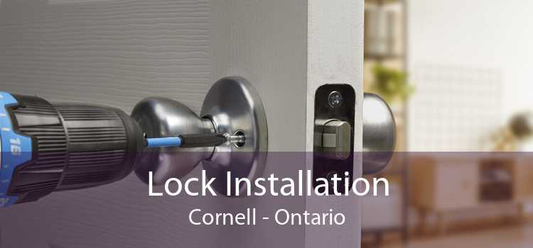 Lock Installation Cornell - Ontario