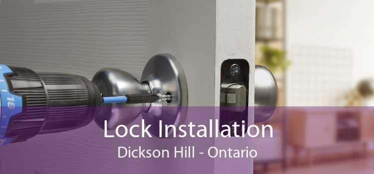 Lock Installation Dickson Hill - Ontario