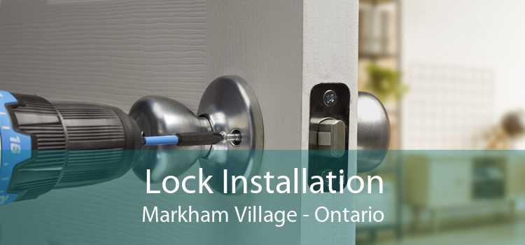 Lock Installation Markham Village - Ontario