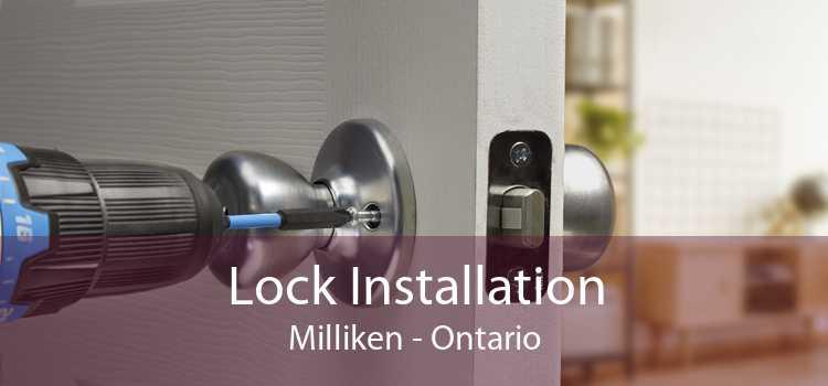 Lock Installation Milliken - Ontario