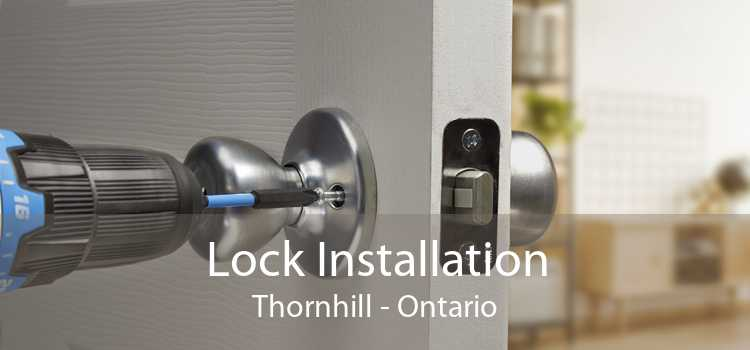 Lock Installation Thornhill - Ontario
