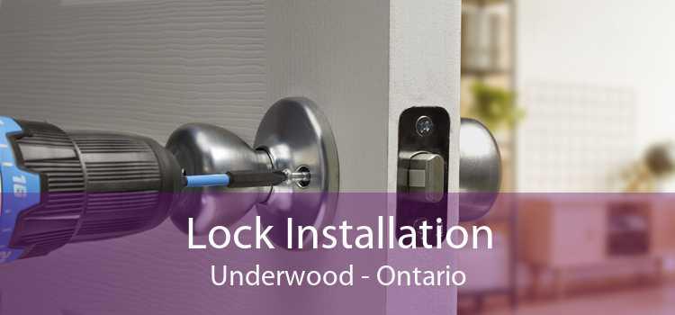Lock Installation Underwood - Ontario