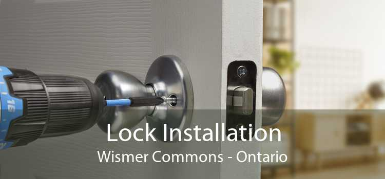 Lock Installation Wismer Commons - Ontario
