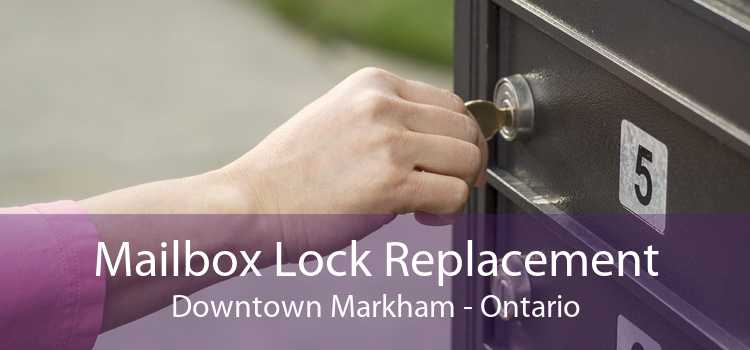 Mailbox Lock Replacement Downtown Markham - Ontario