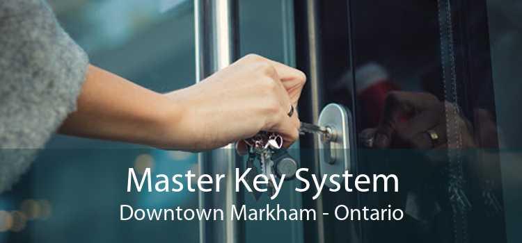 Master Key System Downtown Markham - Ontario