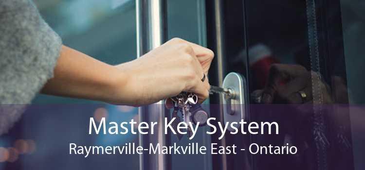 Master Key System Raymerville-Markville East - Ontario