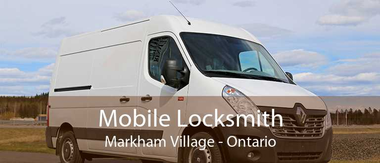 Mobile Locksmith Markham Village - Ontario