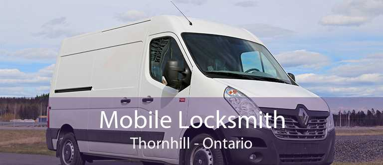 Mobile Locksmith Thornhill - Ontario
